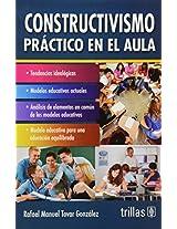 Constructivismo practico en el aula/ Practical Constructivism in the Classroom