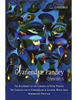 The Gyanendra Pandey Omnibus: Comprising the Ascendancy of Congress in Uttar Pradesh; the Construction of Communalism in Colonial North India; ... Violence, Nationalism, and History in India