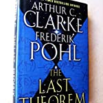 The Last Theorem by Arthur C. Clarke and Frederik Pohl ( Hardcover )