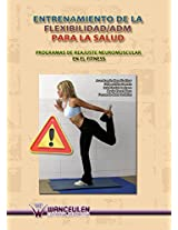 Entrenamiento de la flexibilidad/ADM para la salud: Programas de reajuste neuromuscular en el fitness (Spanish Edition)