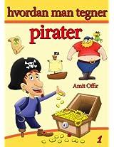Hvordan man Tegner - Pirater (tegneserie Book 1) (Danish Edition)