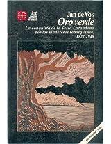 Oro verde/ Green Gold: La conquista de la selva lacandona por los madereros tabasquenos, 1822-1949 (Antropologa)