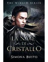 La nave di cristallo (The winged Vol. 1) (Italian Edition)