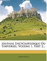 Journal Encyclopedique Ou Universel, Volume 1, Part 2...