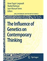 The Influence of Genetics on Contemporary Thinking (Logic, Epistemology, and the Unity of Science)