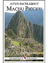 14 Fun Facts About Machu Picchu: A 15-Minute Book (15-Minute Books 62)