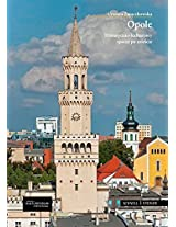 Opole: Historyczno-kulturowy Spacer Po Miescie