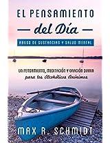 El Pensamiento del Día: Un pensamiento, meditación y oración diaria para los Alcohólicos Anónimos (Spanish Edition)
