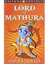 Lord of Mathura (Krishna Coriolis Series)
