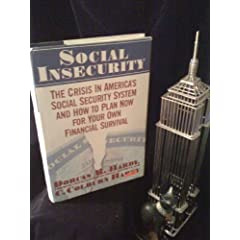 Social Insecurity: The Crisis in America's Social Security System and How to Plan Now for Your Own Financial Survival
