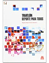 Triatlon/ Triathlon: Deporte Para Todos/ a Soport for Everybody