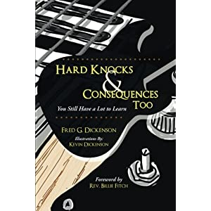 Hard Knocks & Consequences Too: You Still Have a Lot to Learn