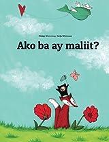 Ako Ba Ay Maliit?: Isang Larawang Kuwento Ni Philipp Winterberg at Nadja Wichmann