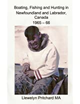 Boating, Fishing and Hunting in Newfoundland and Labrador, Canada 1965 - 66: Volume 1 (Photo Albums)
