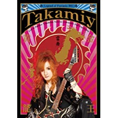 Takamiy Legend of Fantasia 2011�������� Live at Pacifico Yokohama National Convention Hall Aug.14.2011 [DVD]