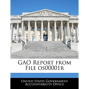【クリックで詳細表示】Gao Report from File Os00001r: United States Government Accountability: 洋書