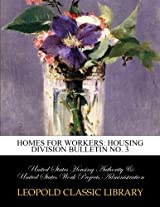 Homes for workers: Housing Division Bulletin No. 3