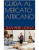 GUIDA AL MERCATO AFRICANO: Trova i migliori partner commerciali in Africa (Italian Edition)