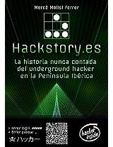 Hackstory.es: La historia nunca contada del underground hacker en la Península Ibérica (Spanish Edition)