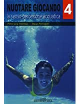 Nuotare Giocando - Volume 4° (Carabà UNIVERSITARIA) (Italian Edition)