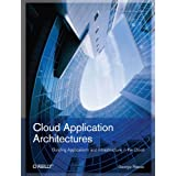 Cloud Application Architectures (Theory in Practice (O&#39;Reilly))George Reese