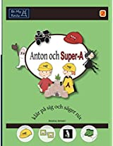 Anton och Super-A Klar Pa Sig och Sager Nix: Vardagsfardigheter for Barn med Autism och ADHD