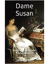 Dame Susan - Deutsche Ausgabe - Kommentiert: Deutsche Ausgabe - Kommentiert (German Edition)