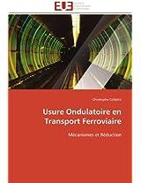 Usure Ondulatoire En Transport Ferroviaire (Omn.Univ.Europ.)