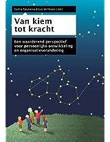 Van Kiem Tot Kracht: Een Waarderend Perspectief Voor Persoonlijke Ontwikkeling En Organisatieverandering