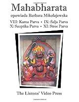 Mahabharata: Ksiega VIII - Karna Parva; Ksiega IX - Salja Parva; Ksiega X - Sauptika Parva; Ksiega XI - Stree Parva