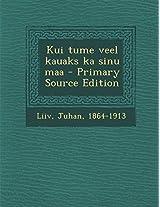 Kui Tume Veel Kauaks Ka Sinu Maa - Primary Source Edition