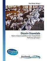 Dioxin-Skandale: Wenn Industrieabfälle in die menschliche Nahrung gelangen