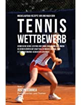 Muskelaufbau-rezepte Vor Und Nach Dem Tennis-wettbewerb