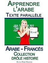 Apprendre l'arabe avec Texte parallèle - Collection drôle histoire (Arabe - Francés) (French Edition)