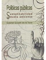 Politicas publicas/ Public Policies: Sustentabilidad Y Medio Ambiente/ Sustainability and Environment