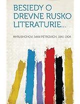Besiedy O Drevne Rusko Literaturie...