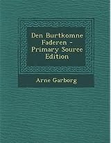 Den Burtkomne Faderen - Primary Source Edition