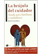 La brujula del cuidador / The Caregiver's Compass: Ayuda para familiares y cuidadores / Help for Relatives and Caregivers (Plataforma Actual)