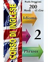 Pillole di Inglese: 100 Modi di Dire (Idioms & Phrases) - Volume 2 (Italian Edition)