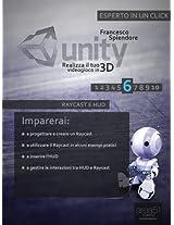 Unity: realizza il tuo videogioco in 3D. Livello 6: Raycast e HUD (Esperto in un click) (Italian Edition)
