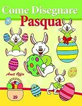Disegno per Bambini: Come Disegnare Fumetti - Pasqua (Imparate a Disegnare Vol. 39) (Italian Edition)