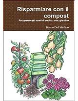 Risparmiare con il compost (Coltivare l'orto) (Italian Edition)