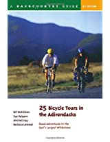 25 Bicycle Tours in the Adirondacks - Road Adventures in the East's Largest Wilderness: Road Adventures in the East's Largest Wilderness (25 Bicycle Tours)