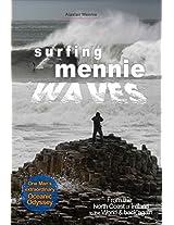 Surfing Mennie Waves (Third Edition): One Mans Extraordinary Oceanic Odyssey