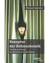 Rezeptur Der B Hnenkomik: Theorie Und Praxis Des Komischen Auf Der B Hne