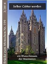 Brücke zum Menschen 3/2014: Selber Götter werden -  ein Wunschtraum der Mormonen (German Edition)