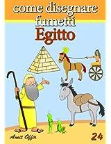 Disegno per Bambini: Come Disegnare Fumetti - Egitto (Imparare a Disegnare Vol. 24) (Italian Edition)
