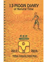 13 Moon Diary of Natural Time: 2013-2014 -- Yellow Galactic Seed Year