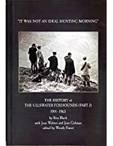 "The Ullswater Foxhounds 1914-1965 The Second 50 Years: ""It was not a an ideal hunting morning"" (The Ullswater Foxhounds - A History Book 2)"