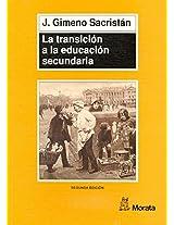 La Transicion a la Educacion Secundaria: Discontinuidades En Las Culturas Escolares